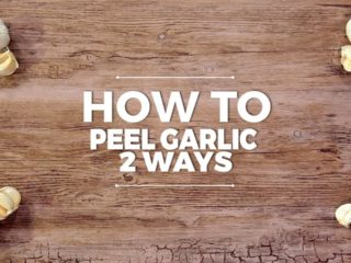 How to Peel Garlic Two Ways